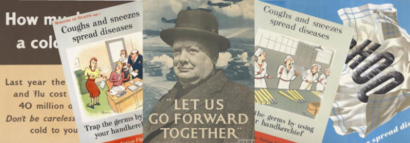 "An array of health posters from the Second World War, with a central image of Churchill proclaiming ""Let us go forward together."""